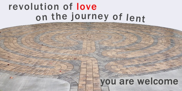 revolution of love on the journey of lent